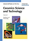 3: Ceramics Science and Technology: Synthesis and Processing: Vol 3 (Ceramics Science and Technology (VCH))