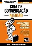 Guia de Conversação Português-Alemão e mini dicionário 250 palavras (Portuguese Edition)