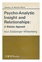 Psychoanalytic Insight and Relationships: A Kleinian Approach (Library of Social Work)