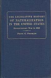 Legislative History of Naturalization in the United States