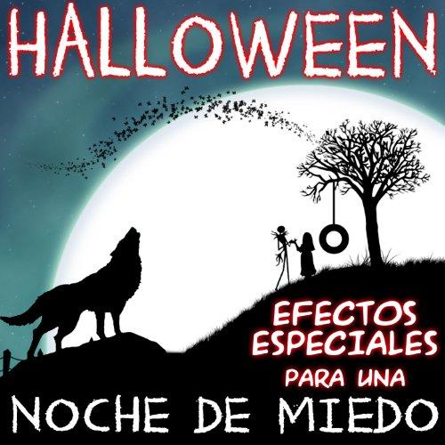 (Efectos Especiales para una Noche de Miedo. Halloween [Explicit])