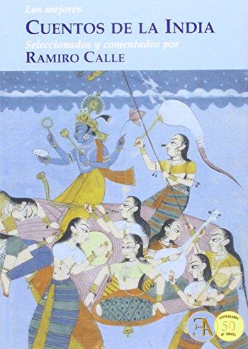 Los Mejores Cuentos De La India (DESDE ORIENTE) por RAMIRO CALLE CAPILLA