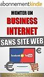 Monter Un Business Internet Sans Site...