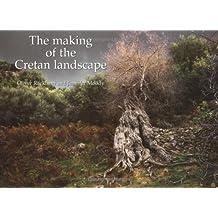 The Making of the Cretan Landscape by Oliver Rackham (1997-03-15)