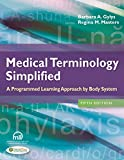 Medical Terminology Simplified A Programmed Learning Approach by Body System