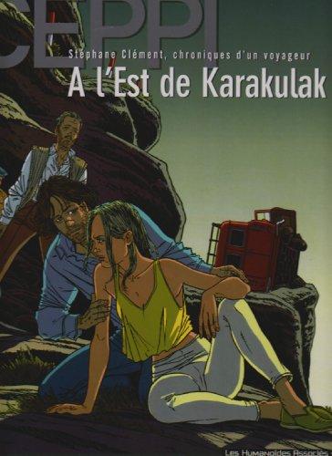 Stéphane Clément, chroniques d'un voyageur, tome 2 : A l'est de Karakulak