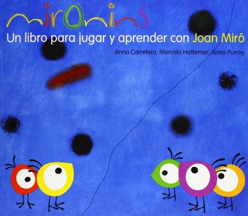 Mironins, Un libro para Jugar y Aprender con Joan Miró, Colección Los Cuentos de la Cometa por Marcela Hattemer