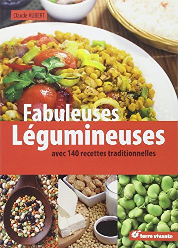 Fabuleuses lgumineuses : 140 recettes traditionnelles