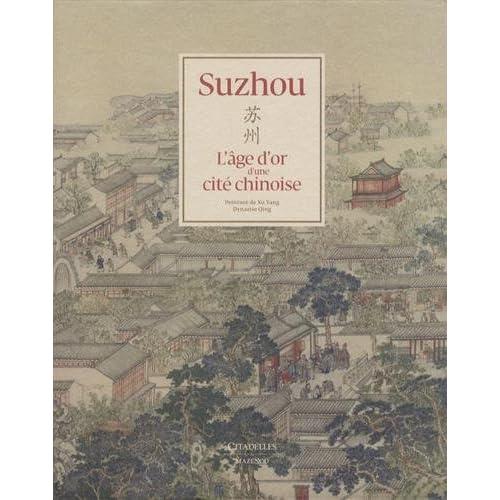 Suzhou - L'âge d'or d'un cité chinoise