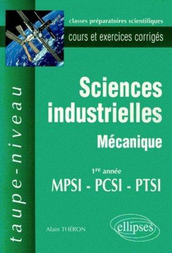 Sciences industrielles : Mécanique MPSI-PCSI-PTSI - Cours et exercices corrigés