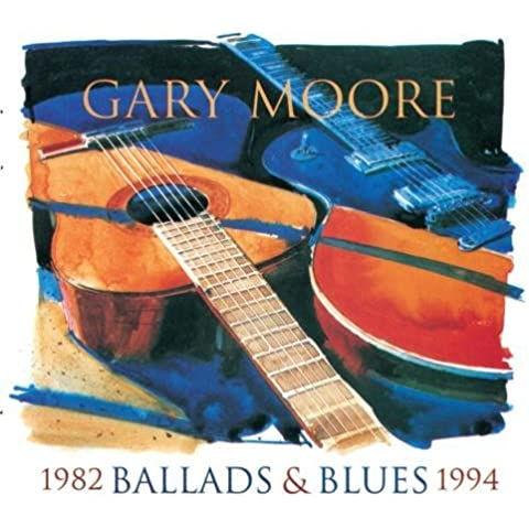 Ballads & Blues 1982-1994 by Gary Moore (1994-11-14)