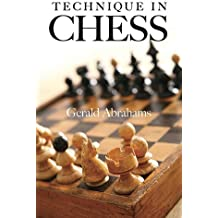 Technique in Chess (Dover Chess) by Gerald Abrahams (1973-06-01)
