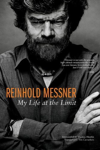 Reinhold Messner: My Life at the Limit (Legends & Lore) by Messner, Reinhold (2014) Paperback