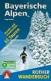 Winterwandern Bayerische Alpen: 50 Wander- und Schneeschuh-Touren mit Rodeltipps. Mit GPS-Daten (Rother Wanderbuch) - Birgit Gelder