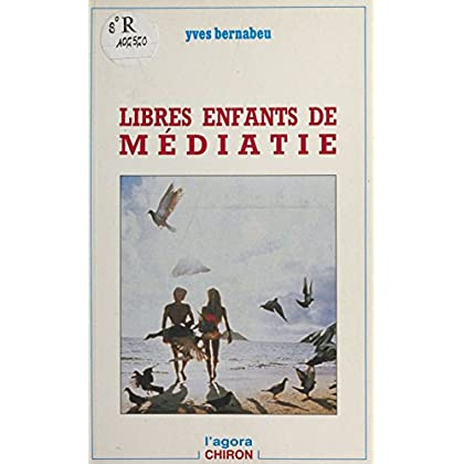 Libres enfants de médiatie (Collection Agora)