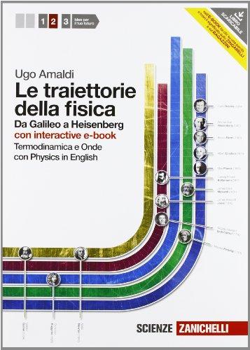 Le traiettorie della fisica. Da Galileo a Heisenberg. Con Physics online. Con interactive e-book. Per le Scuole superiori. Con espansione online: 2