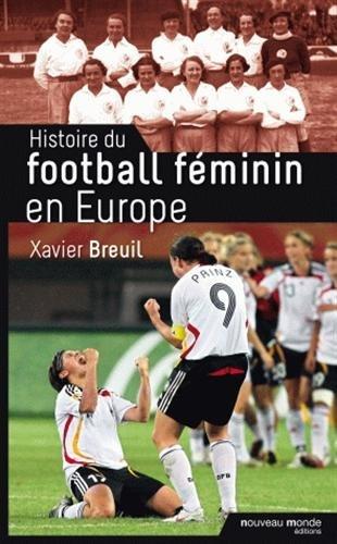 Histoire du football féminin en Europe par Xavier Breuil
