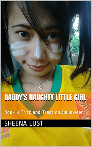 Daddy's Naughty Little Girl: Book 8 Trick and Treat on Halloween (Daddy's Naughty Little Girl) (English Edition)