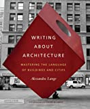 Best Books About Writings - Writing About Architecture: Mastering the Language of Buildings Review