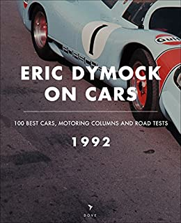 Eric Dymock on Cars: 1992: 100 Best Cars, Motoring Columns & Road Tests by [Dymock, Eric]