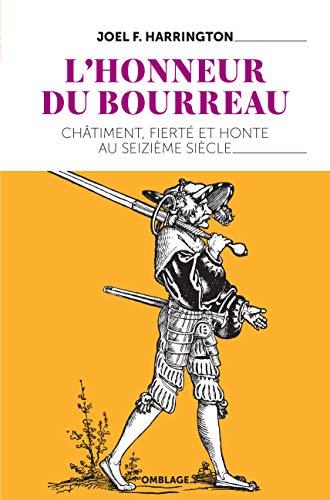 L'honneur du bourreau : Châtiment, fierté et honte au seizième siècle