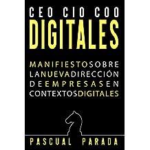 CEO / COO / CIO DIGITALES: Manifiesto sobre la nueva dirección de empresas en contextos digitales