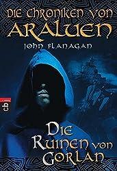 Die Chroniken von Araluen - Die Ruinen von Gorlan (Die Chroniken von Araluen (Ranger's Apprentice), Band 1)