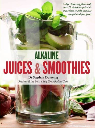 alkaline-juices-and-smoothies-over-75-rebalancing-juices-and-a-7-day-cleanse-to-boost-your-energy-an