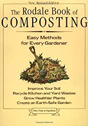 The Rodale Book of Composting: Easy Methods for Every Gardener (1992-01-15)