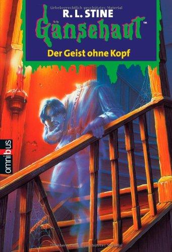 Der Geist ohne Kopf: Gänsehaut Band 51
