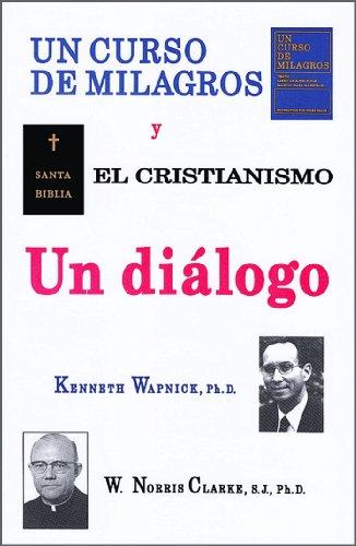 UN CURSO DE MILAGROS y el cristianismo - Un diálogo eBook: Wapnick ...