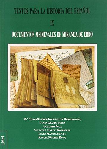 Textos para la Historia del Español IX:Documentos medievales de Miranda de Ebro (FUENTES DOCUMENTALES: DOCUMENTOS DE LINGÜÍSTICA)