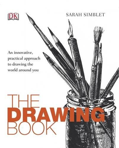 The Drawing Book: An Innovative, Practical Approach to Drawing the World Around You por Sarah Simblet