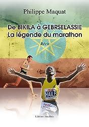 De Bikila à Gebrselassie - La légende du marathon