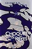 Canción de Hielo y Fuego: Choque de Reyes
