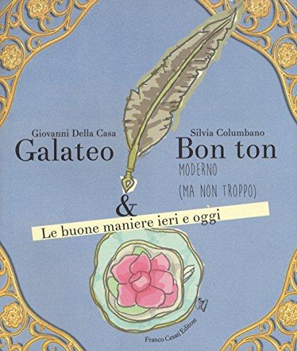 Galateo & bon ton moderno (ma non troppo). Le buone maniere ieri e oggi