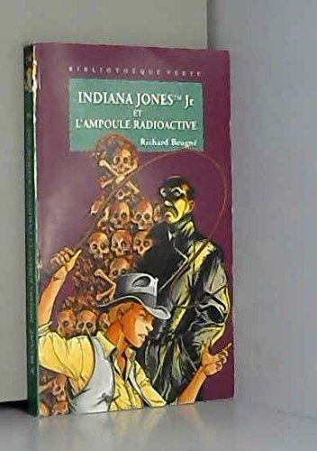 Indiana Jones Jr et l'ampoule radioactive