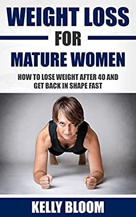 Weight Loss for Mature Women: How to Lose Weight after 40 ...