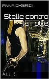 Scarica Libro Stelle contro la notte A L L I E (PDF,EPUB,MOBI) Online Italiano Gratis