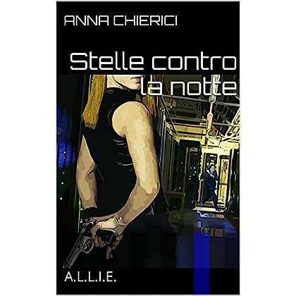 Stelle Contro La Notte: A.l.l.i.e.