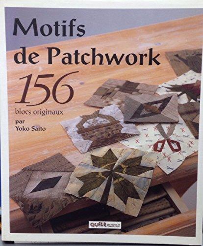 Motifs de patchwork : 156 blocs originaux