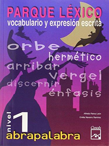 Parque léxico. Nivel 1 Abrapalabra: Vocabulario y Expresión Escrita (Cuadernos ESO) - 9788421834954