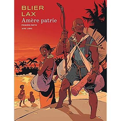 Amère patrie - tome 1 - Amère Patrie 1 (nouvelle maquette AL)