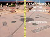 Road Tours Of The Southwest, Book 12: National Parks & Monuments, State Parks, Tribal Park & Archeological Ruins