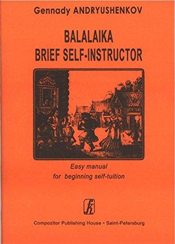 Balalaika Brief Self-Instructor. Easy manual for beginning self-tuition (Musiknoten)