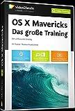 OS X Mavericks - Der umfassende Einstieg in das Betriebssystem für den Mac