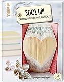 Book up!: Originelle Recycling-Ideen aus Büchern (Einfach inspirierend)