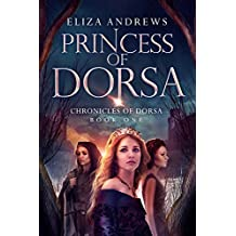 Princess of Dorsa (The Chronicles of Dorsa Book 1) (English Edition)