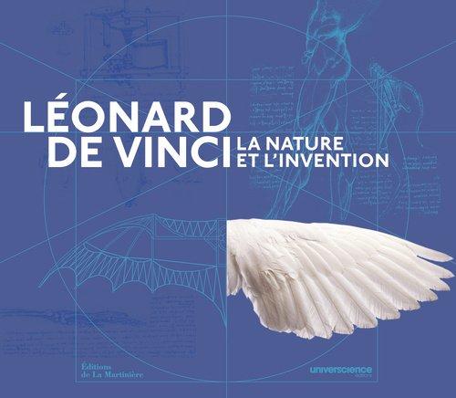 Léonard de Vinci. La nature et l'invention