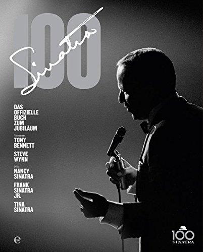 Sinatra 100: Das offizielle Buch zum Jubiläum